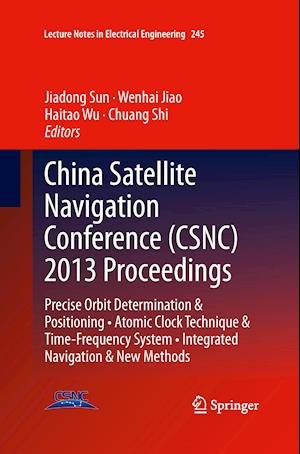 China Satellite Navigation Conference (CSNC) 2013 Proceedings : Precise Orbit Determination & Positioning • Atomic Clock Technique & Time-Frequency Sy