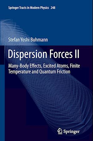 Dispersion Forces II : Many-Body Effects, Excited Atoms, Finite Temperature and Quantum Friction
