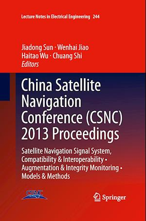 China Satellite Navigation Conference (CSNC) 2013 Proceedings : Satellite Navigation Signal System, Compatibility & Interoperability • Augmentation &
