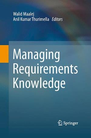 Managing Requirements Knowledge
