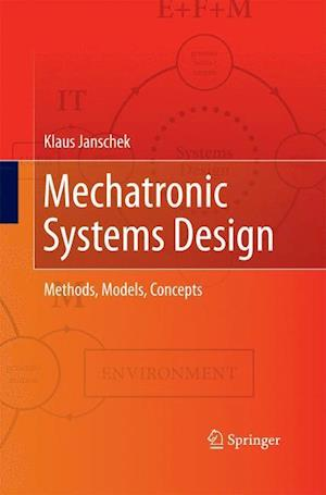 Mechatronic Systems Design : Methods, Models, Concepts