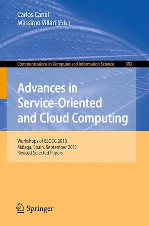 Advances in Service-Oriented and Cloud Computing : Workshops of ESOCC 2013, Málaga, Spain, September 11-13, 2013, Revised Selected Papers