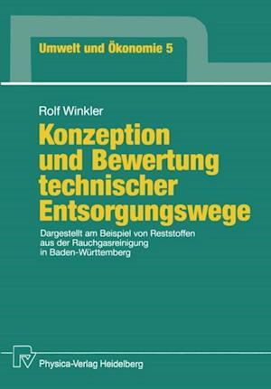 Konzeption und Bewertung technischer Entsorgungswege
