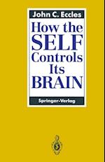 How the SELF Controls Its BRAIN af John C. Eccles