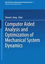 Computer Aided Analysis and Optimization of Mechanical System Dynamics (NATO ASI Subseries F)