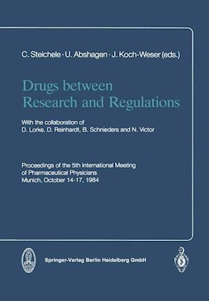 Drugs between Research and Regulations : Proceedings of the 5th International Meeting of Pharmaceutical Physicians Munich, October 14-17, 1984