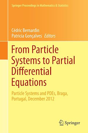 From Particle Systems to Partial Differential Equations: Particle Systems and Pdes, Braga, Portugal, December 2012