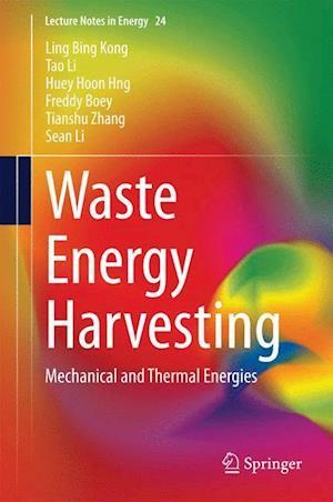 Waste Energy Harvesting: Mechanical and Thermal Energies