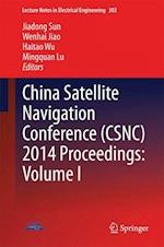 China Satellite Navigation Conference (Csnc) 2014 Proceedings (Lecture Notes in Electrical Engineering, nr. 303)