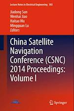 China Satellite Navigation Conference (CSNC) 2014 Proceedings: Volume I (Lecture Notes in Electrical Engineering)