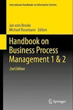 Handbook on Business Process Management 1 & 2 (International Handbooks on Information Systems)