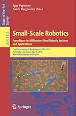 Small-Scale Robotics From Nano-to-Millimeter-Sized Robotic Systems and Applications (Lecture Notes in Computer Science, nr. 8336)
