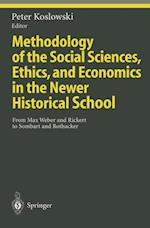 Methodology of the Social Sciences, Ethics, and Economics in the Newer Historical School (Ethical Economy)