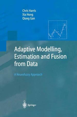 Adaptive Modelling, Estimation and Fusion from Data : A Neurofuzzy Approach