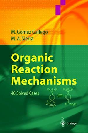 Organic Reaction Mechanisms: 40 Solved Cases