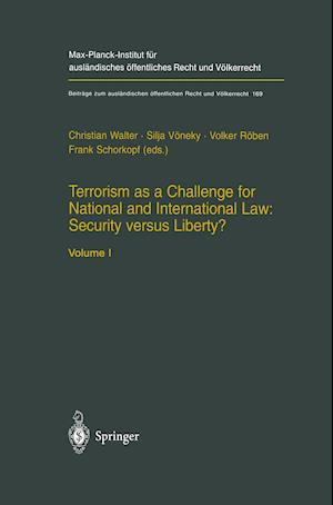 Terrorism as a Challenge for National and International Law: Security versus Liberty?
