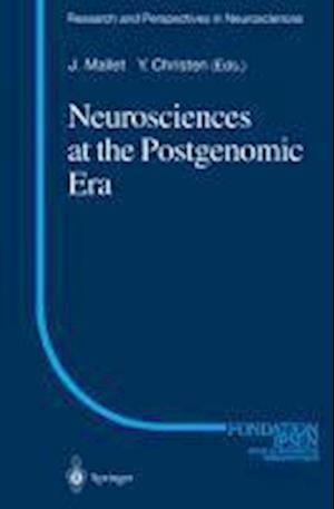 Neurosciences at the Postgenomic Era