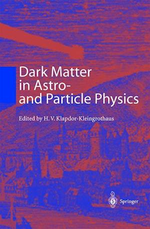 Dark Matter in Astro- And Particle Physics: Proceedings of the International Conference Dark 2000 Heidelberg, Germany, 10 14 July 2000