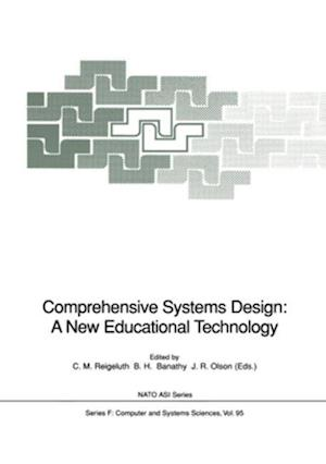 Comprehensive Systems Design: A New Educational Technology : Proceedings of the NATO Advanced Research Workshop on Comprehensive Systems Design: A New