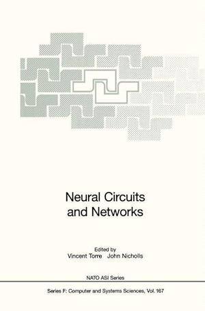 Neural Circuits and Networks : Proceedings of the NATO advanced Study Institute on Neuronal Circuits and Networks, held at the Ettore Majorana Center,