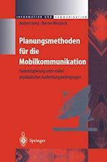 Planungsmethoden Fur Die Mobilkommunikation (Information Und Kommunikation)