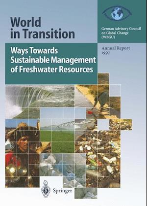 Ways Towards Sustainable Management of Freshwater Resources : Annual Report 1997