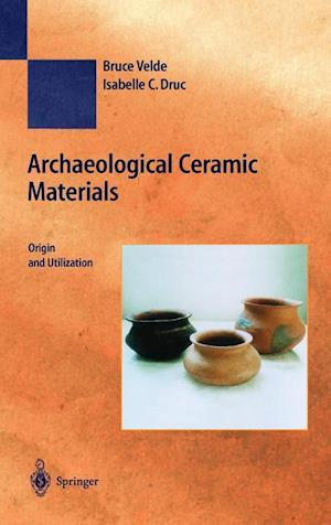 Archaeological Ceramic Materials : Origin and Utilization