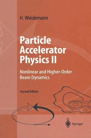 Particle Accelerator Physics II : Nonlinear and Higher-Order Beam Dynamics