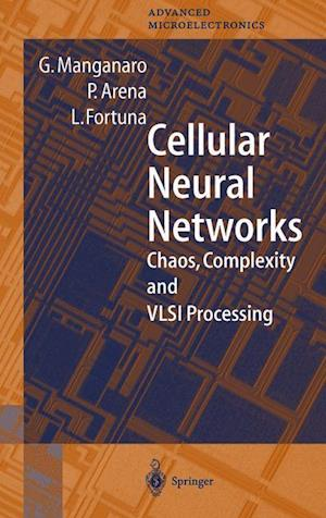 Cellular Neural Networks : Chaos, Complexity and VLSI Processing