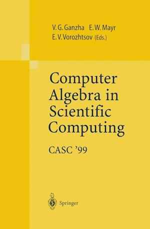 Computer Algebra in Scientific Computing Casc 99: Proceedings of the Second Workshop on Computer Algebra in Scientific Computing, Munich, May 31 June