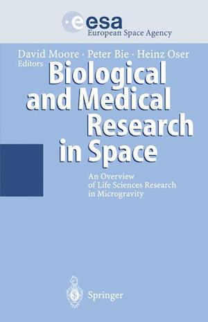 Biological and Medical Research in Space : An Overview of Life Sciences Research in Microgravity