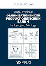 Organisation in der Produktionstechnik Band 4 af Walter Eversheim