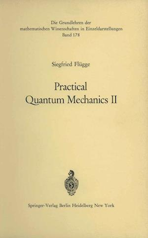 Practical Quantum Mechanics II