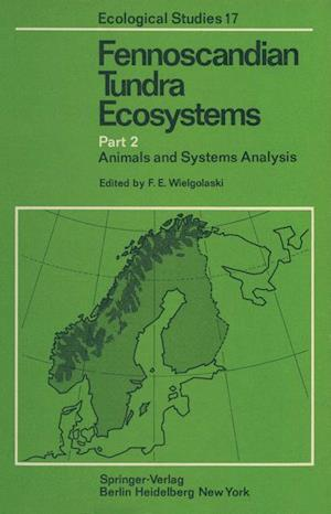 Fennoscandian Tundra Ecosystems : Part 2 Animals and Systems Analysis