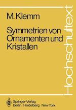 Symmetrien von Ornamenten und Kristallen (Hochschultext)