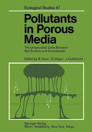 Pollutants in Porous Media : The Unsaturated Zone Between Soil Surface and Groundwater