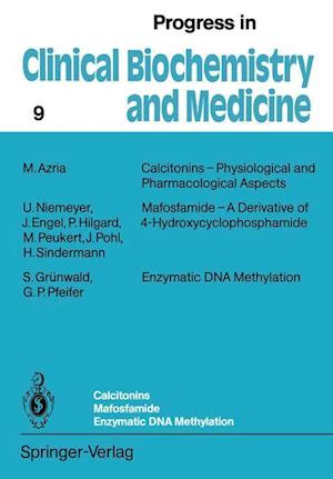 Calcitonins - Physiological and Pharmacological Aspects. Mafosfamide - A Derivative of 4-Hydroxycyclophosphamide. Enzymatic DNA Methylation