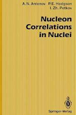 Nucleon Correlations in Nuclei af Ivan Z. Petkov, Anton Antonov, Peter E. Hodgson
