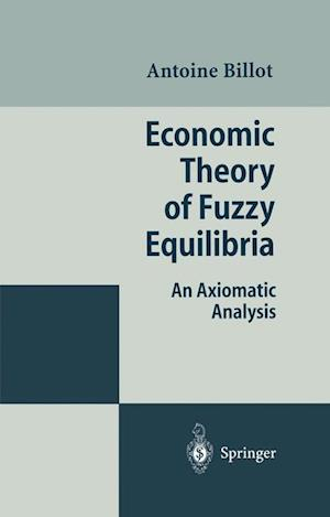 Economic Theory of Fuzzy Equilibria : An Axiomatic Analysis