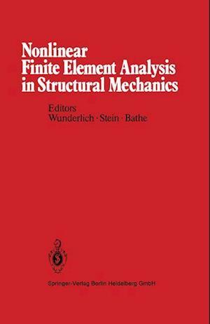 Nonlinear Finite Element Analysis in Structural Mechanics : Proceedings of the Europe-U.S. Workshop Ruhr-Universität Bochum, Germany, July 28-31, 1980