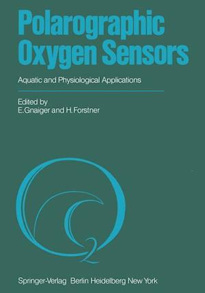 Polarographic Oxygen Sensors : Aquatic and Physiological Applications