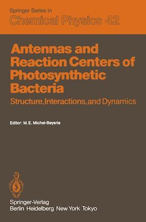 Antennas and Reaction Centers of Photosynthetic Bacteria