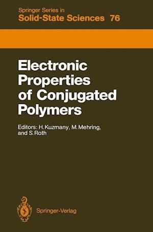 Electronic Properties of Conjugated Polymers : Proceedings of an International Winter School, Kirchberg, Tirol, March 14-21, 1987