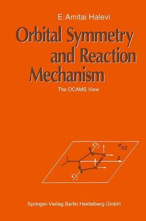 Orbital Symmetry and Reaction Mechanism : The OCAMS View
