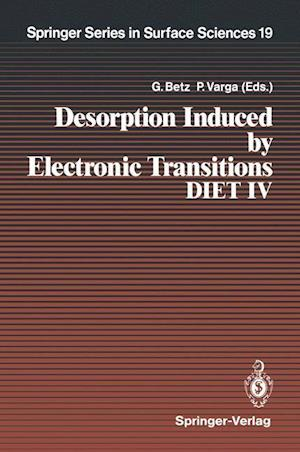 Desorption Induced by Electronic Transitions DIET IV : Proceedings of the Fourth International Workshop, Gloggnitz, Austria, October 2-4, 1989