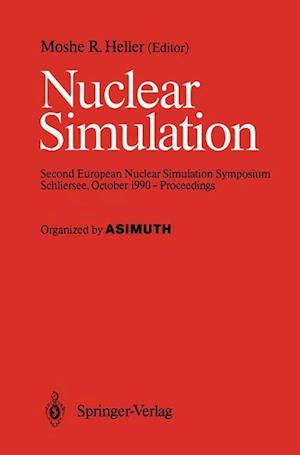 Nuclear Simulation : Second European Nuclear Simulation Symposium Schliersee, October 1990 - Proceedings