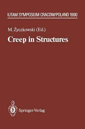 Creep in Structures : 4th IUTAM Symposium, Cracow, Poland September 10-14,1990