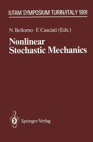 Nonlinear Stochastic Mechanics : IUTAM Symposium, Turin, 1991