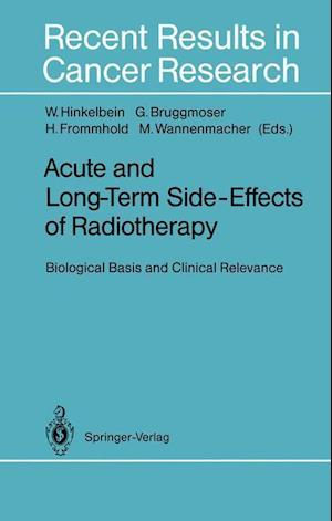 Acute and Long-Term Side-Effects of Radiotherapy : Biological Basis and Clinical Relevance