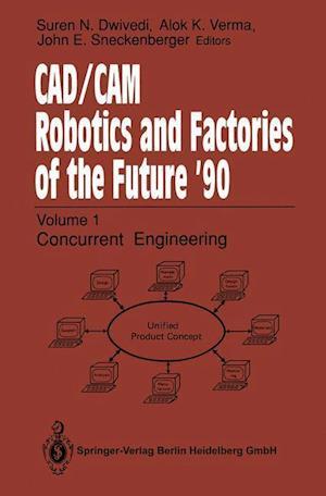CAD/CAM Robotics and Factories of the Future '90